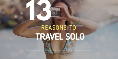 13 Reasons Why You Should Solo Travel