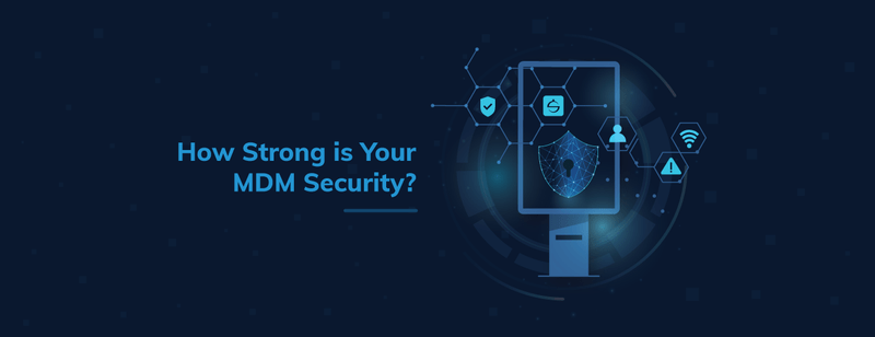 How Strong is Your MDM Security?