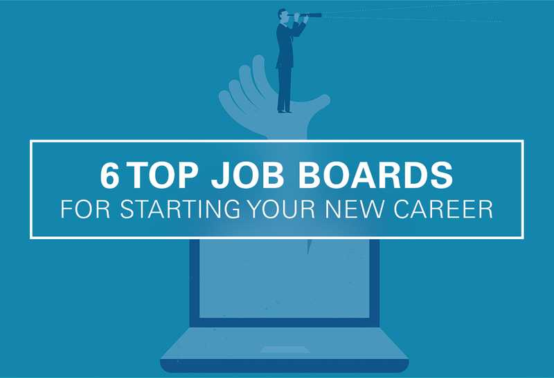 6 Top Job Boards For Starting Your New Career