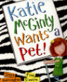 Katie McGinty wants a pet! by Jenna Harrington & Finn Simpson
