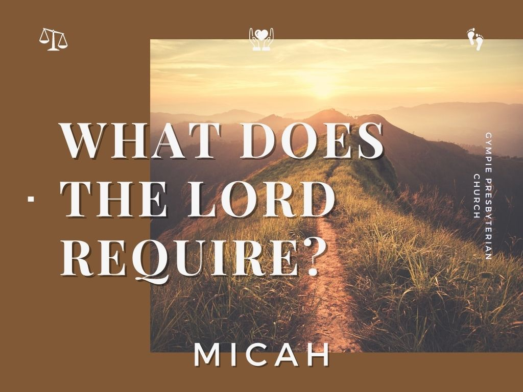 Micah Sermon Cover Art - Text 'What Does the Lord Require, Micah, Gympie Presbyterian Church - Image of path through field - icons of scales, heart in hands, feet