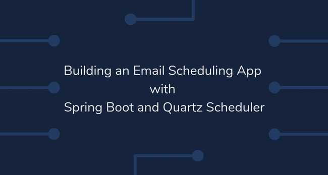 Spring Boot Quartz Scheduler Example: Building an Email Scheduling app
