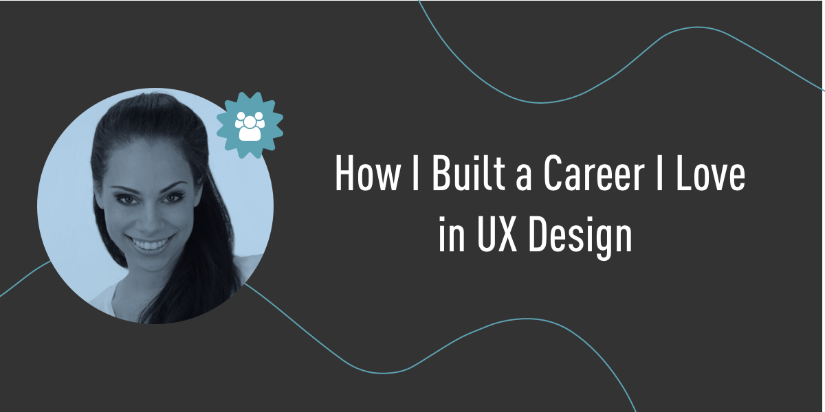 How to build a career in UX design