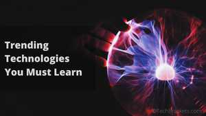 Top 5 Trending Technologies You Must Learn in 2020
