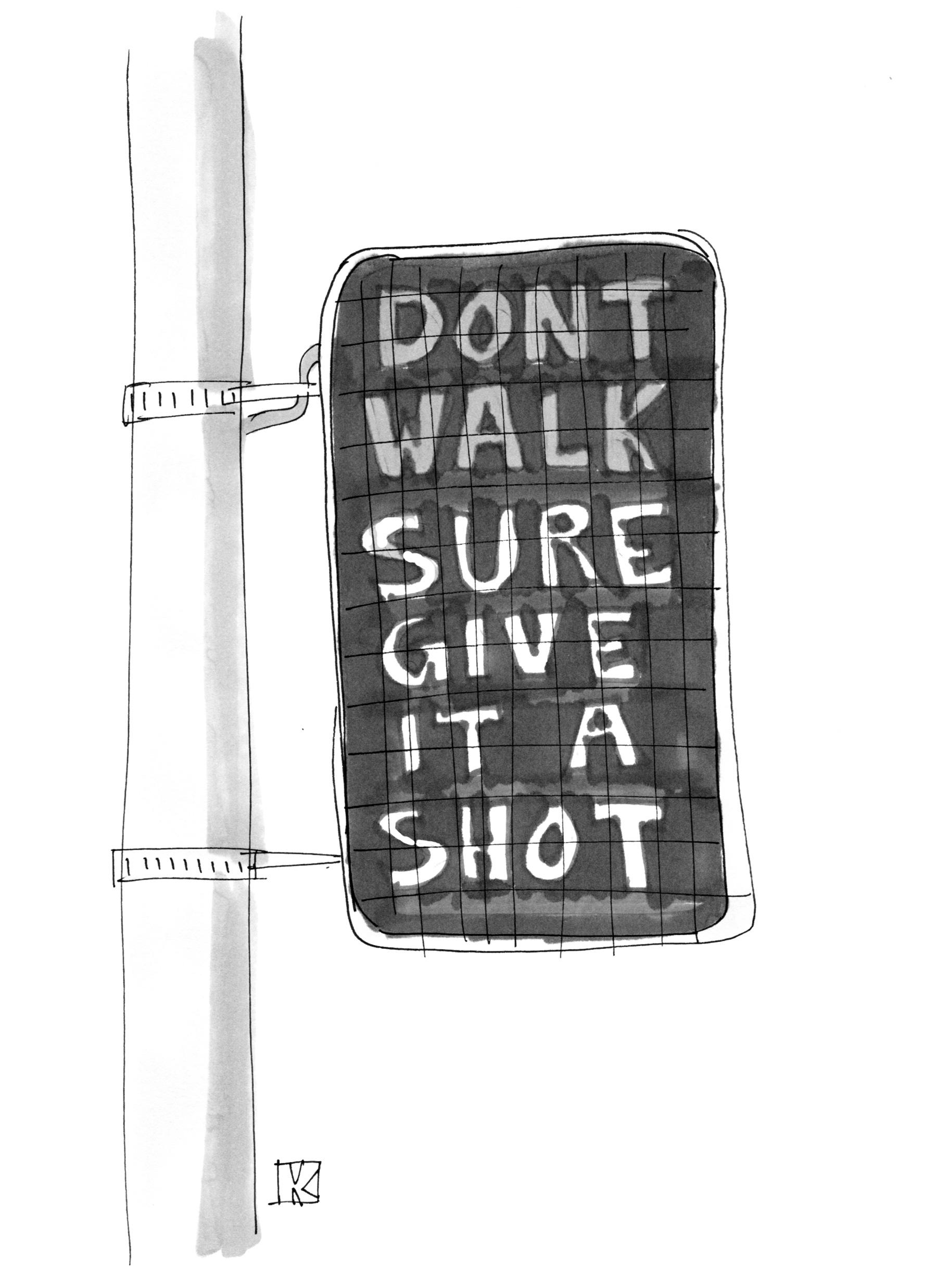 (Pedestrian traffic light displays: 'Don't Walk,' 'Sure, give it a shot.')