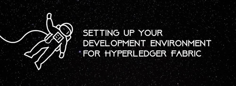 Setting up your development environment for Hyperledger Fabric