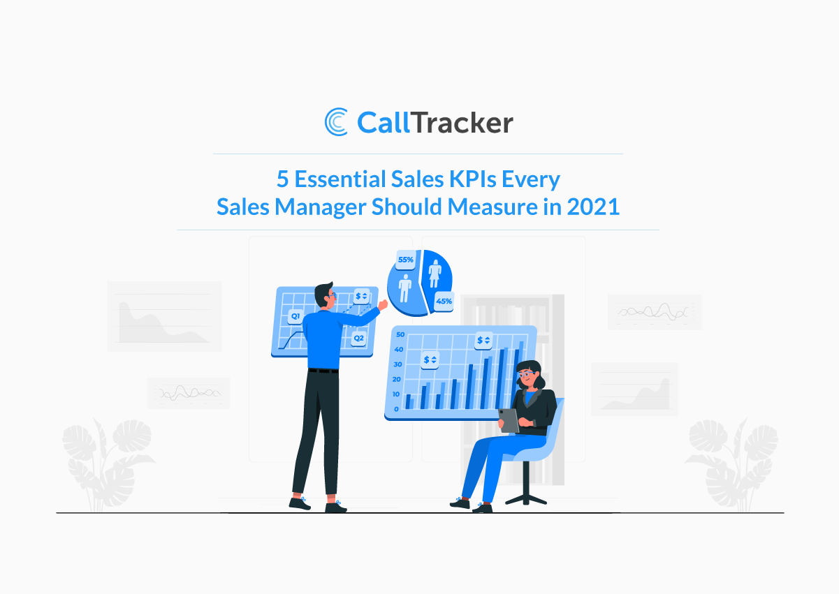 5 Essential Sales KPIs Every Sales Manager Should Measure in 2021