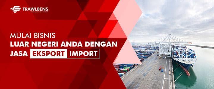 Mulai Bisnis Luar Negeri Anda dengan Jasa Eksport Import