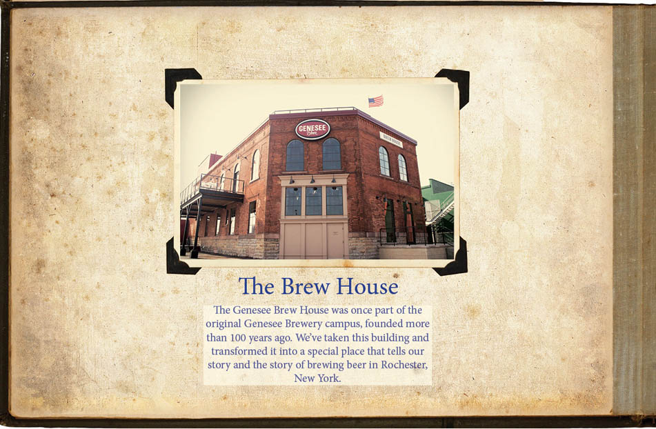 The Genesee Brew House was once part of the original Genesee Brewery campus, founded more than 100 years ago. We've taken this building and transformed it into a special place that tells our story and the story of brewing beer in Rochester, New York.