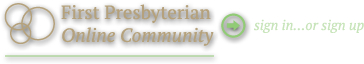 First Presbyterian Online Community