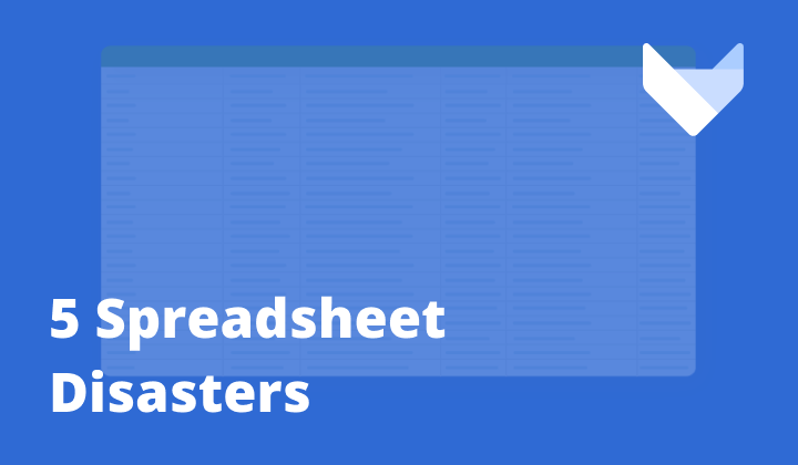 5 Spreadsheet Disasters That Prove Their Risk