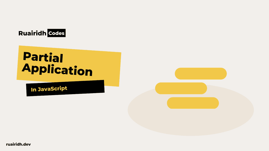 Partial Application and Functional Programming in JavaScript