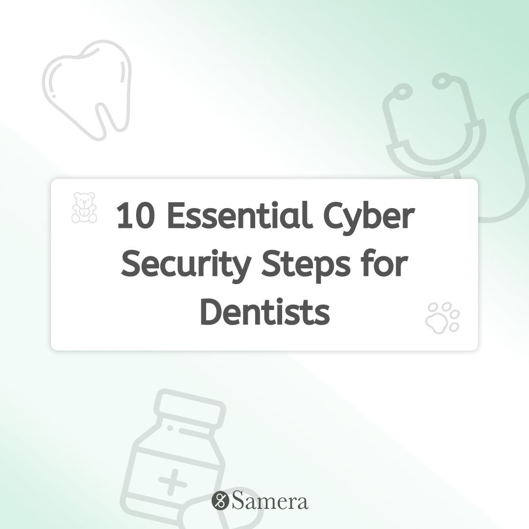 10 Essential Cyber Security Steps for Dentists