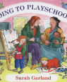 Going to playschool by Sarah Garland