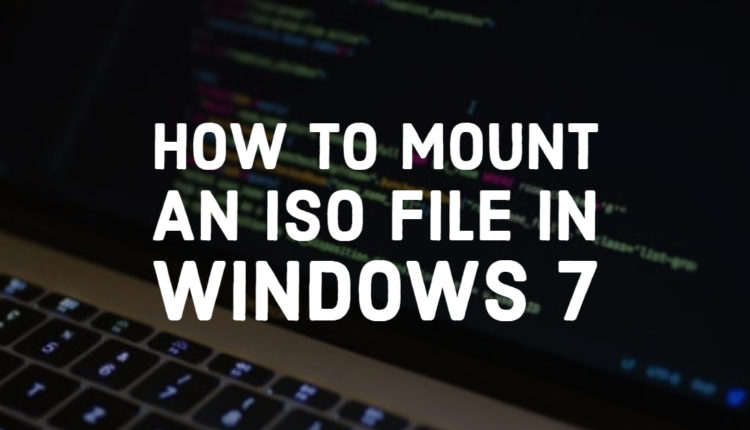 How To Mount A ISO File In Windows 7