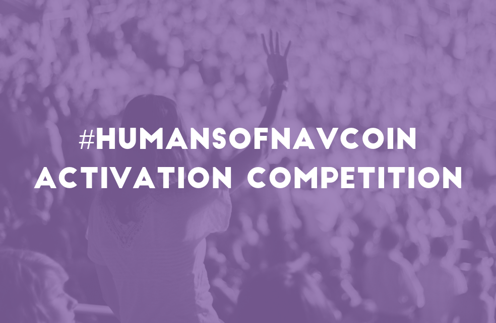 #HumansOfNavCoin Activation Competition