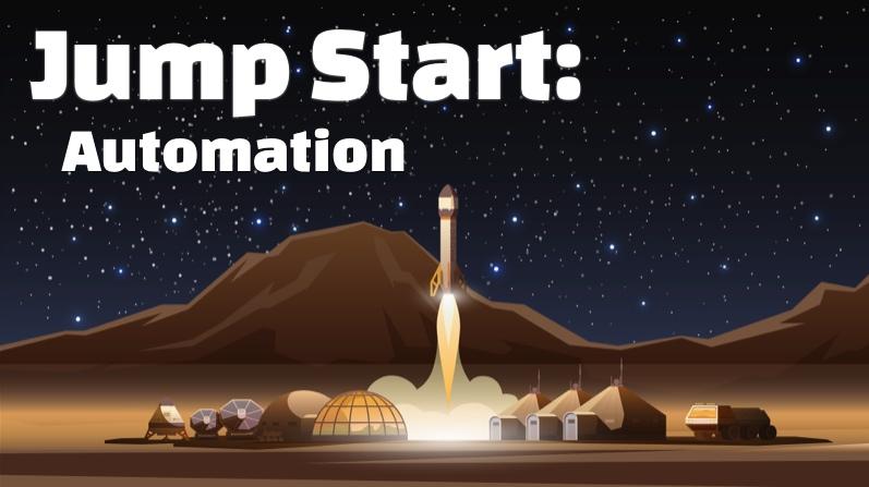 Jump Start: Automation