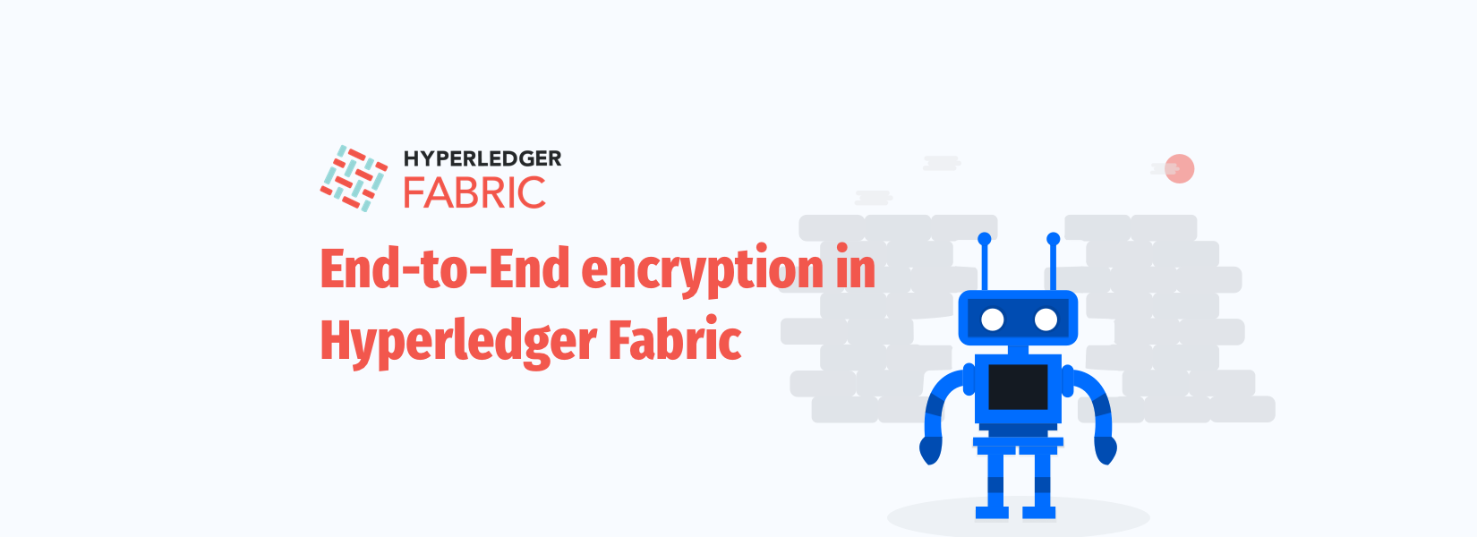 How to Build an End-to-End encryption in Hyperledger Fabric