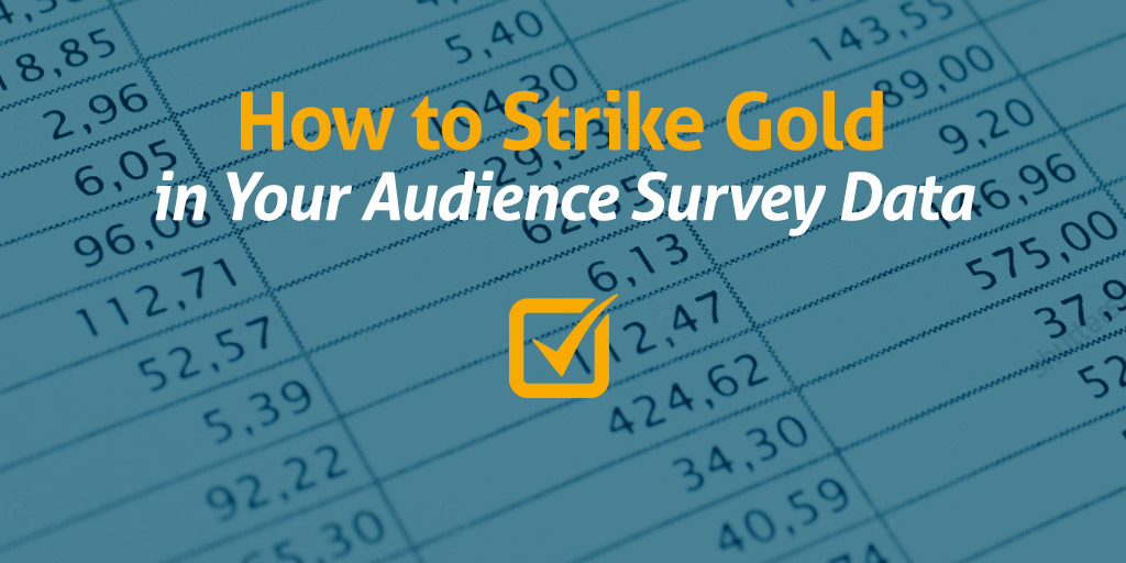 Featured_How-to-Strike-Gold-in-Your-Audience-Survey-Data