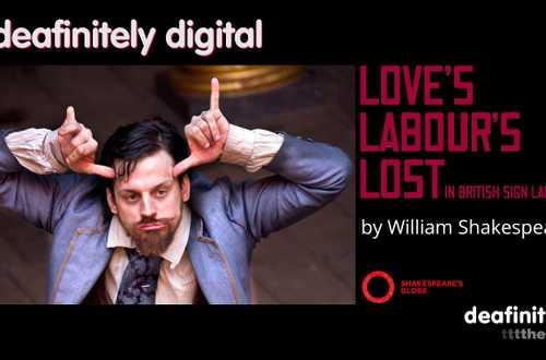 Love's Labour's Lost - Deafinitely Theatre