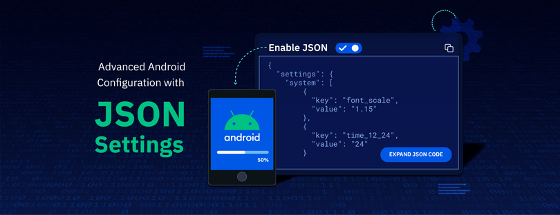 How to do Advanced Android Configuration for Provisioning with Esper's JSON Settings