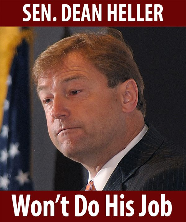Senator Heller won't do his job!