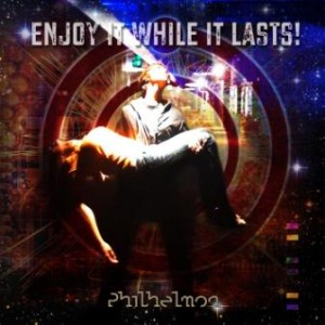 Philhelmon-Enjoy-It-While-It-Lasts-Frontcover