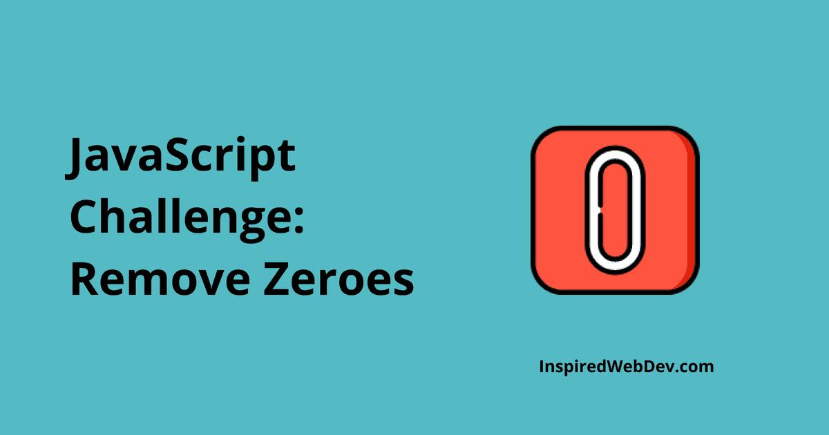 JS Challenge 3: Remove Zeroes