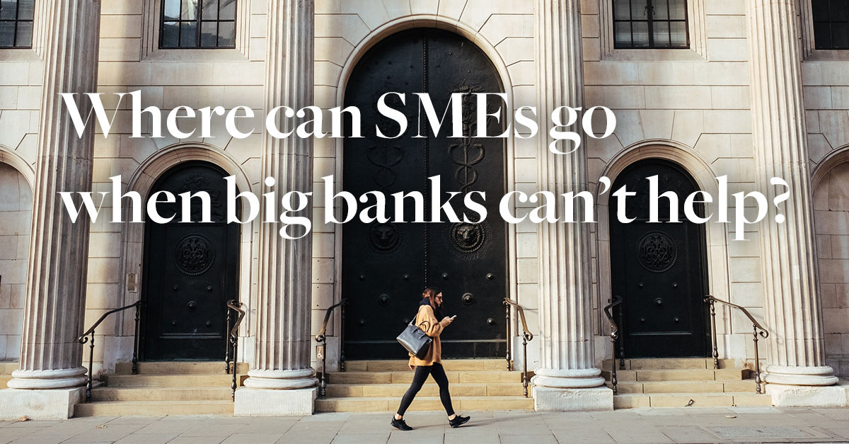 Where can SMEs go when big banks can't help?