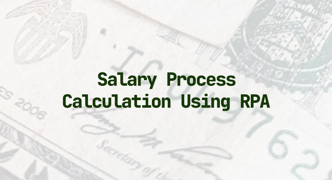 Salary Process Calculation Using RPA