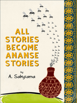 All Stories Become Ananse Stories