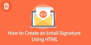 How to Create an Email Signature Using HTML