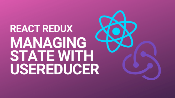 Replacing React's Redux library with the useReducer Hook