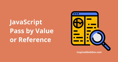 What is the difference between passing by value or by reference in JavaScript