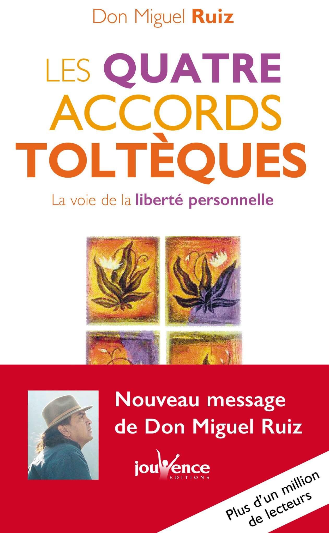 Les 4 accords toltèques - Don Miguel Ruiz