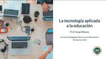 La tecnología aplicada a la educación