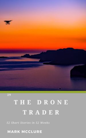 29 The Drone Trader short story mcclure