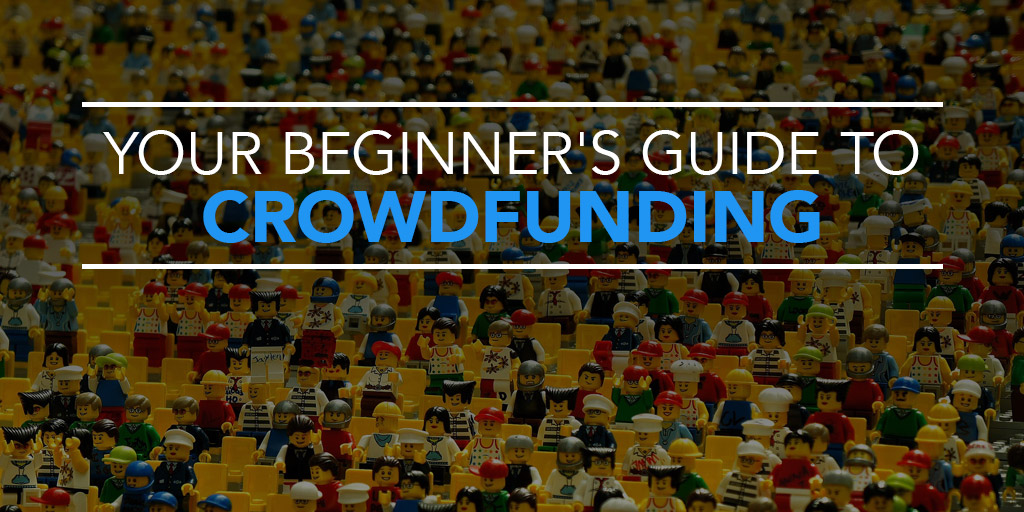 FEATURED_Your-Beginner's-Guide-to-Crowdfunding