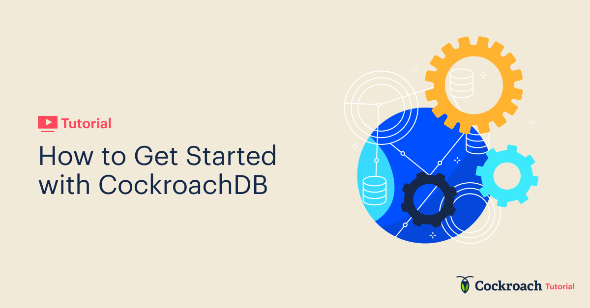 How to Get Started with CockroachDB