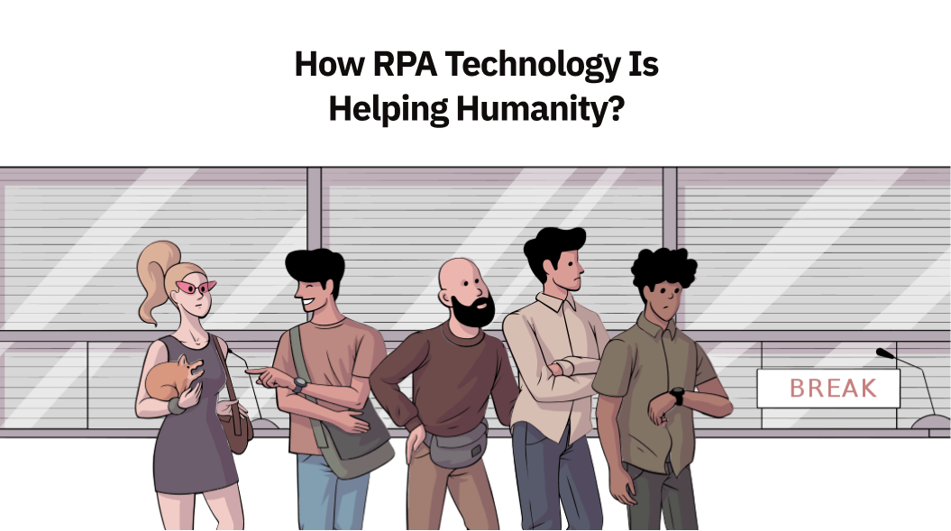 How RPA Technology Is Helping Humanity?