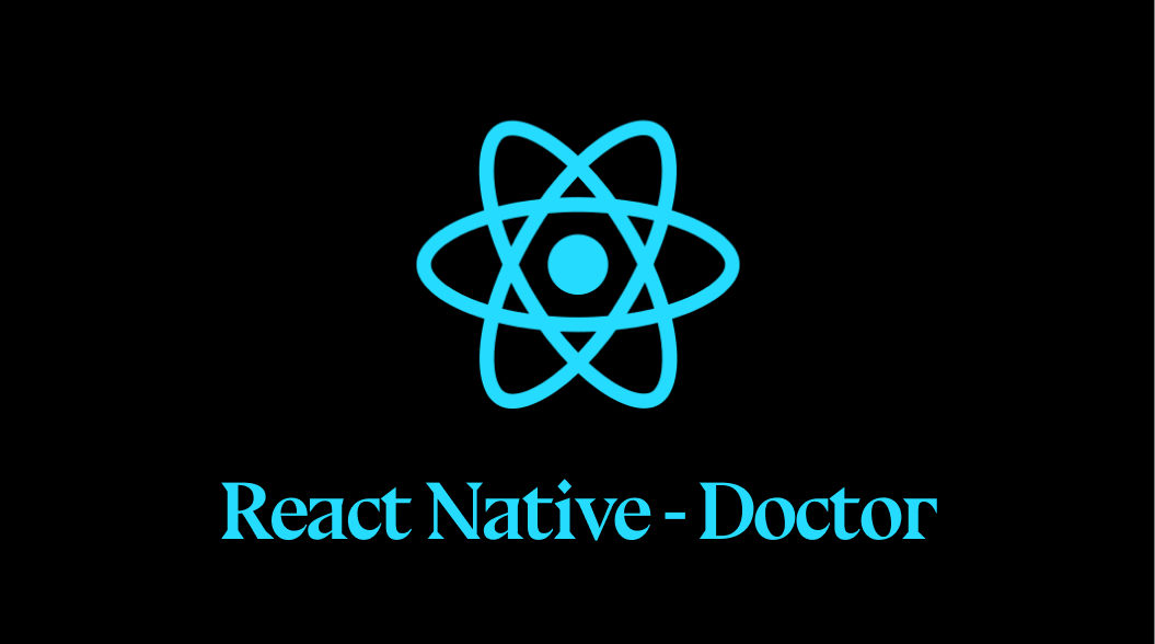 The New React Native Command - Doctor