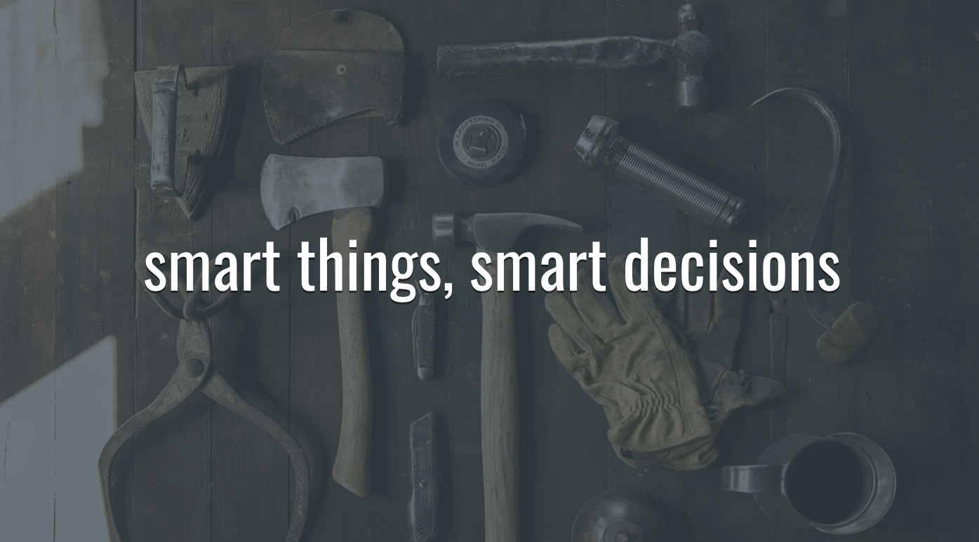 Smart Things, Smart Decisions