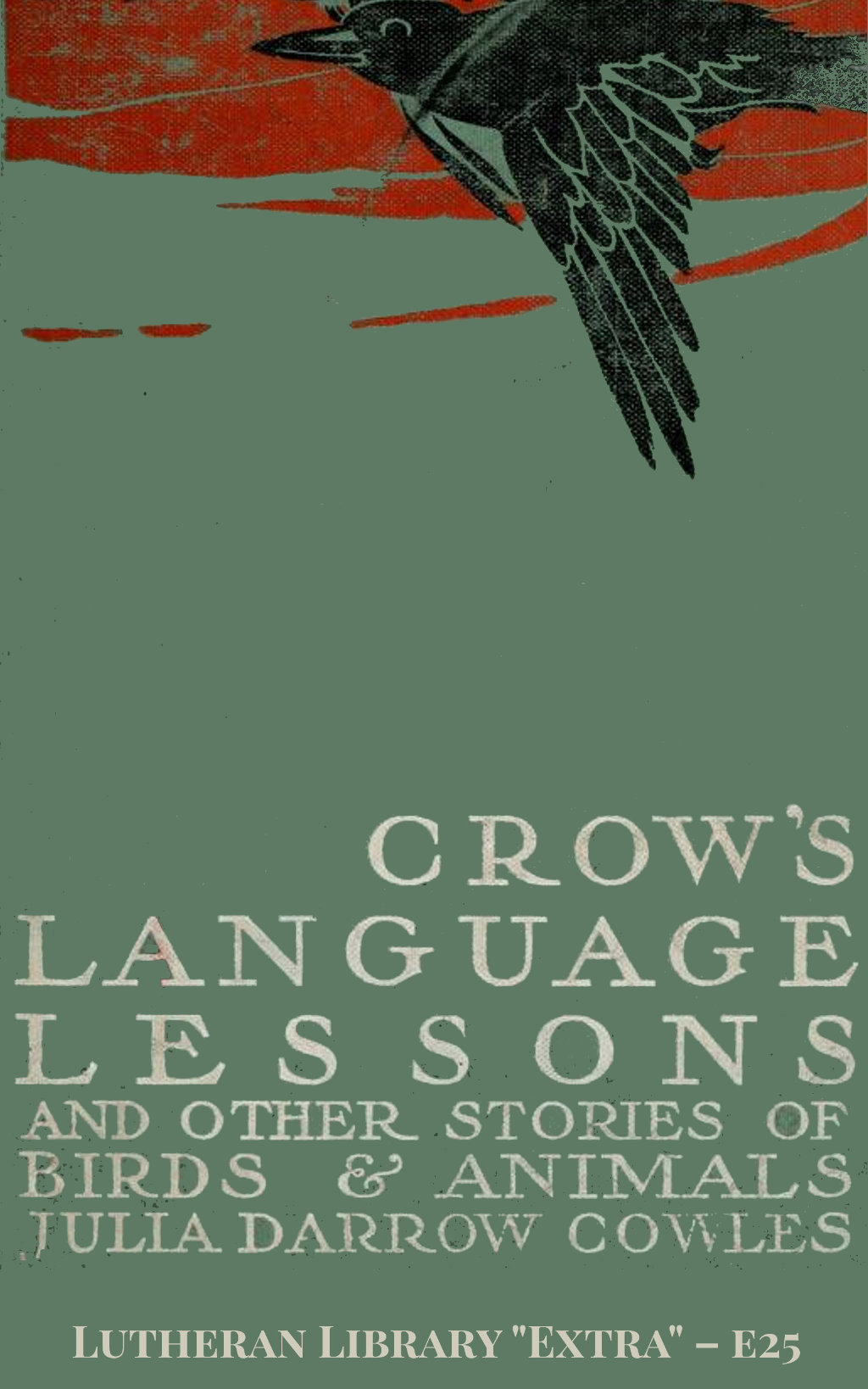 Crow's language lessons and other stories of birds and animals by Julia Darrow Cowles