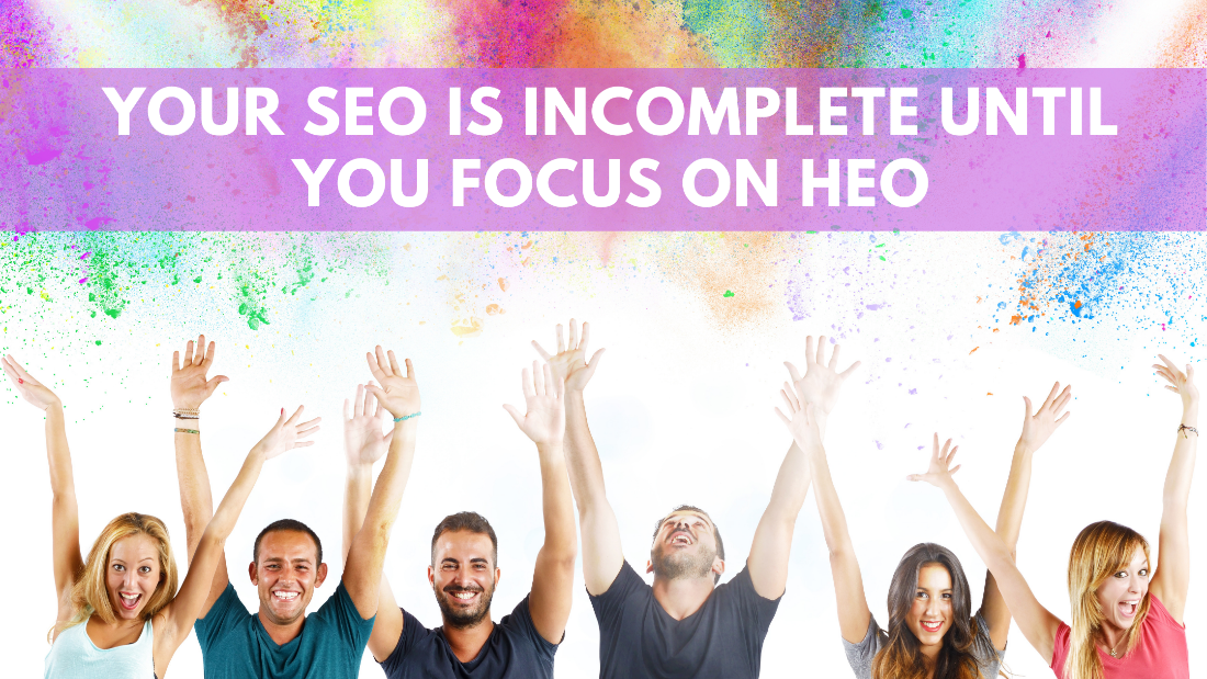 Your SEO is incomplete until you focus on HEO
