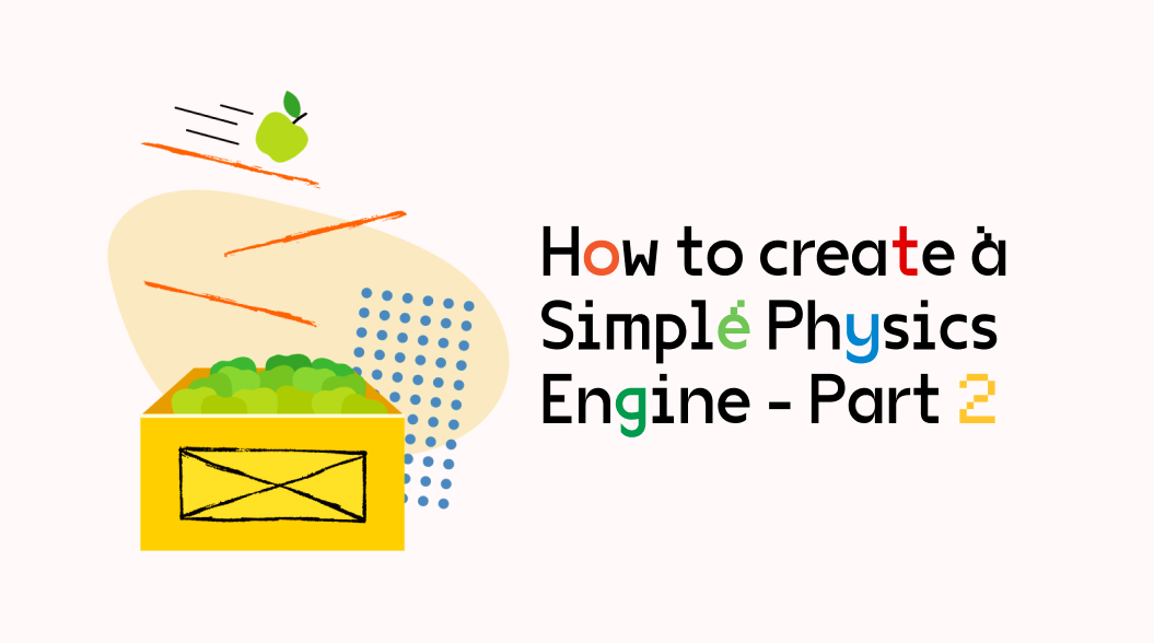 How to create a Simple Physics Engine - Part 2