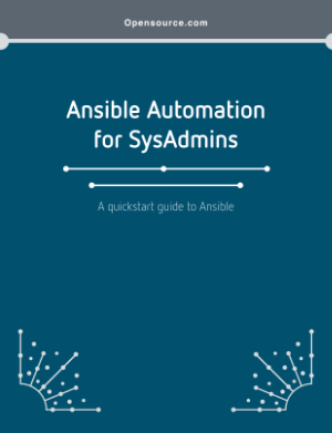 Ansible Automation for SysAdmins: A quickstart guide to Ansible