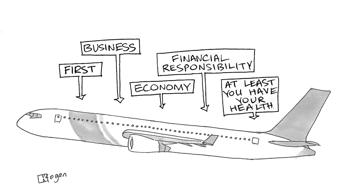(Plane seating: First, Business, Economy, Financial Responsibility, At Least You Have Your Health.)