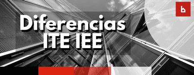 Diferencias entre la ITE y el IEE