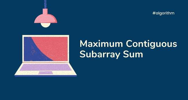 Maximum Contiguous Subarray Sum