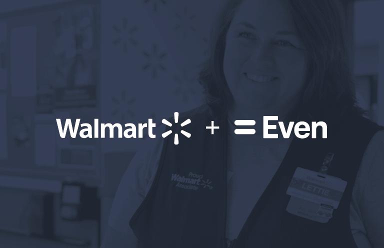 Walmart + Even